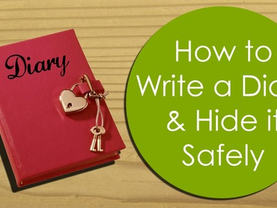 How to Write & Hide A Diary