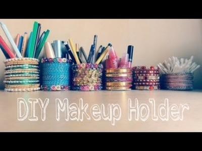 DIY Make up Holder ♡ .♡. ♡ by Renuka xo  with bangles churia's