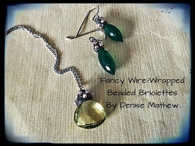 How to Make a Beaded Wire-Wrapped Briolette by Denise Mathew