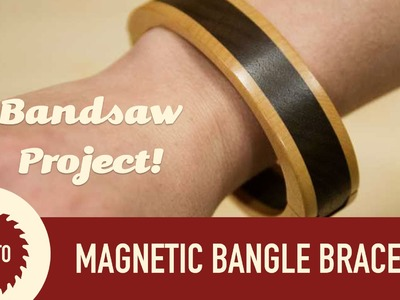 How to Make a Magnetic Bangle Bracelet. Woodworking Project (Bangle Bowl 2014)