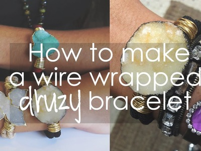 How to make a wire wrapped Druzy bracelet