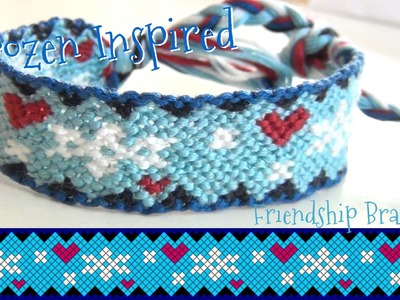 "How to Make Friendship Bracelets ♥ ""Frozen"" Inspired Hearts and Snowflakes"