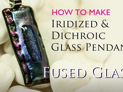 How to use a Microwave Kiln - Iridized & Dichroic Glass Pendant