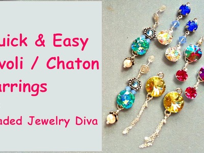 Quick and Easy Rivoli Earrings - 4 Different Styles