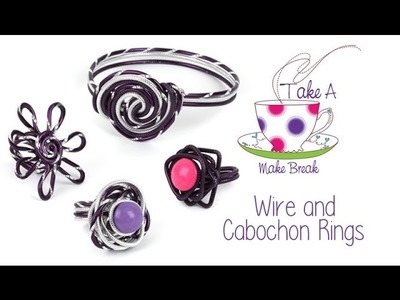 Wire and Cabochon Rings   Take a Make Break with Sarah Millsop