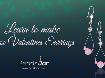 Learn how to make these rose quartz Valentine's earrings!