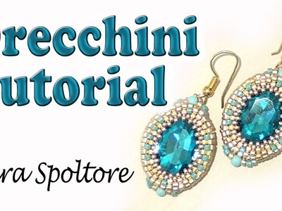 Sarubbest: tutorial orecchini - Tutorial perline - Come incastonare un cristallo ovale