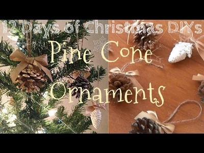 Adorable Pine Cone Ornaments ♥ 12 Days of Christmas DIYs: DAY FOUR
