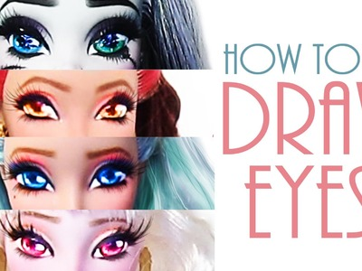 How to Draw Eyes [ FOR DOLL REPAINTS ]
