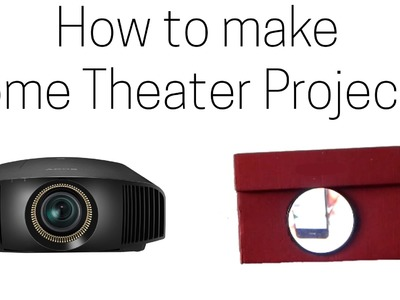 How to make Home Theater Projector | Turn your Smartphone to Projector