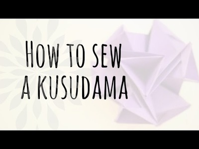 How to sew a kusudama
