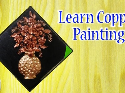 Learn Copper Painting - How to Paint Copper Painting - Beginners Painting Lessons