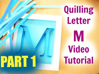 Letter M Paper Quilling Video Demonstration PART 1