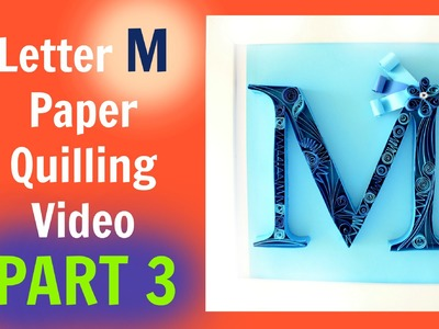 Letter M Paper Quilling Video Demonstration PART 3