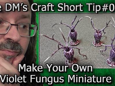 Make your own VIOLET FUNGUS Mini for D&D (DM's Craft.Short Tip #77)