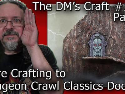 More Dungeon Crawl Classics Door on Cover Craft (DM's Craft #137.Part2)