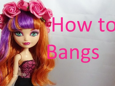 Hair Tutorial: Bangs (without cutting!) on your Ever After High dolls by EahBoy