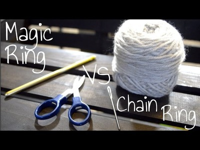 How To Crochet - 9. Magic Ring VS Chain Ring