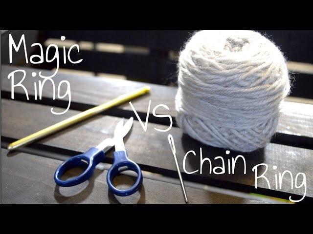 How To Crochet - 9. Magic Ring VS Chain Ring