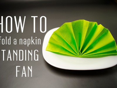 How to Fold a Napkin into a Standing Fan