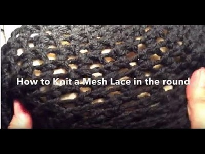 How to Knit a Mesh Lace in the round | How to Knit A Mesh Lace on Circular Needles