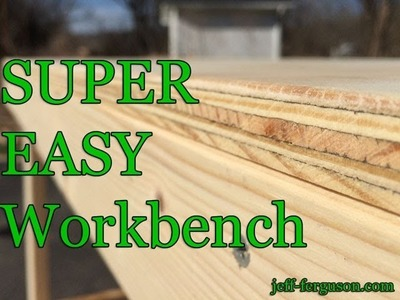 How to make a Super Easy Workbench