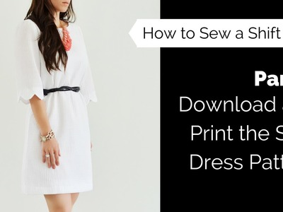 How to Sew a Shift Dress Part 1: Downloading and Printing the Shift Dress Pattern