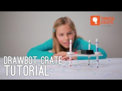 Make a Drawing Robot - Tinker Crate Drawbot Project Instructions