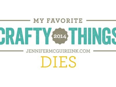 My Favorite Crafty Things 2014 - Dies