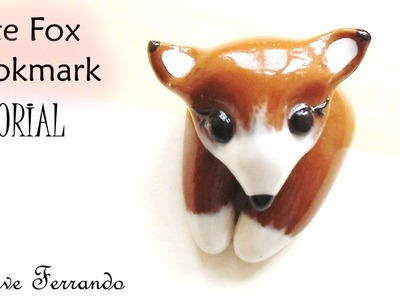Polymer Clay Cute Vixen.Fox Bookmark Tutorial