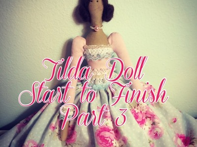 Tilda Doll Start to Finish Series - Part 3 - Trace & Turn