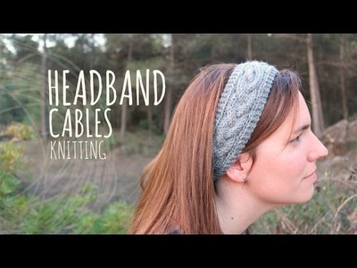 Tutorial Knitting Headband with Cables