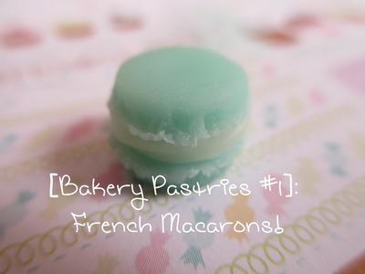 ♡ [Bakery Pastries #1]: French Macaron Tutorial ♡