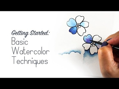 Getting Started: Basic Watercolor Techniques