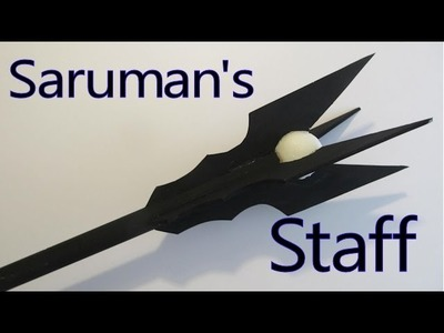 Make Sarumans Staff from Lord of the Rings