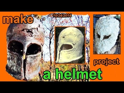 Project 10: A Chicken Wire and Foam Helmet - Cut List Challenge 2014