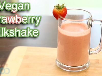 The Edgy Veg: Vegan Strawberry Milkshake Recipe!
