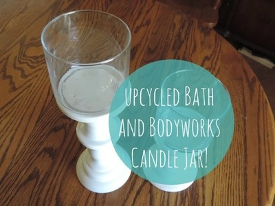 Upcycled Bath and Body Works Jars: adorable pedestaled apothecary jars