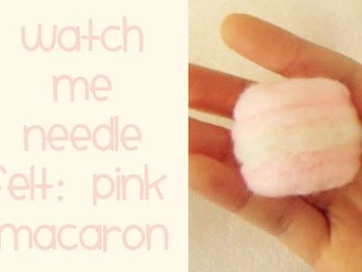 Watch Me Needle felt: Kawaii Pink Macaron.Macaroon Hamanaka Wool Kit