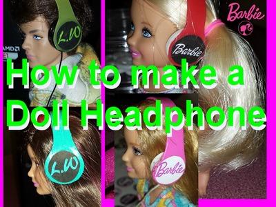 Barbie - How to make Doll Headphones
