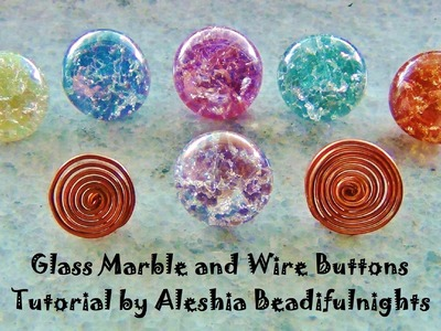 Glass Marble and Wire Buttons Tutorial