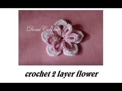 How to crochet 2 layer flower