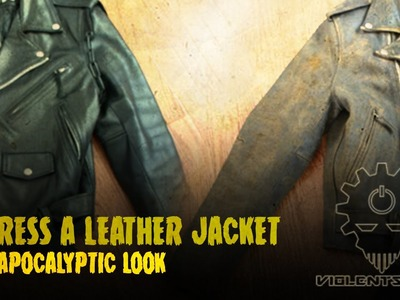 How to Distress a Leather Jacket - Post Apocalyptic Look.