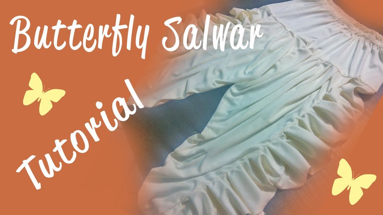 ♥ How to make a Butterfly Salwar ♥