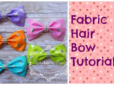 HOW TO: Make a Fabric Hair Bow by Just Add A Bow