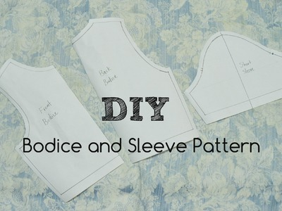 How to make Bodice and Sleeve pattern