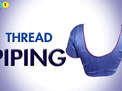 How to make Thread Piping in Blouse (Easy Method)
