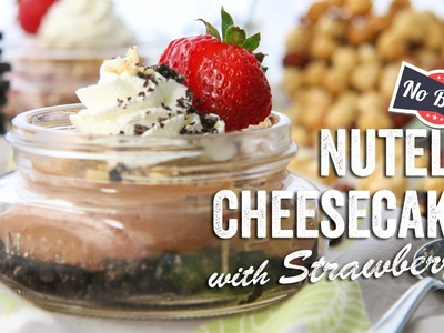 No Bake Nutella Cheesecakes with Strawberries Recipe: Bits & Pieces - Season 1, Ep. 20