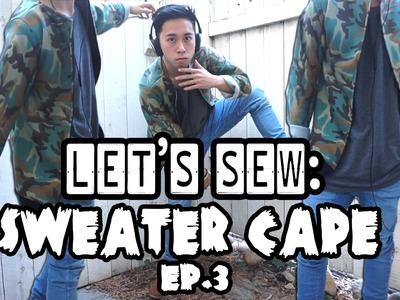 Sweater Cape | Let's Sew Ep. 3 #KADSZN