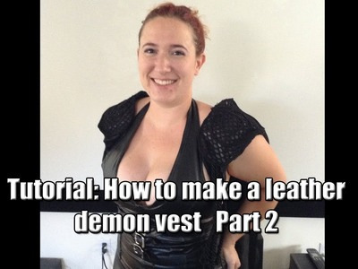 Tutorial: How to make a leather demon vest Part 2